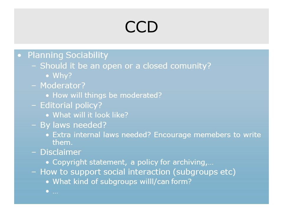 CCD Planning Sociability –Should it be an open or a closed comunity.