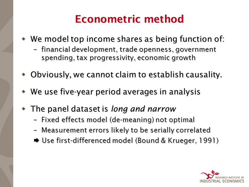 Econometric method  We model top income shares as being function of: –financial development, trade openness, government spending, tax progressivity,