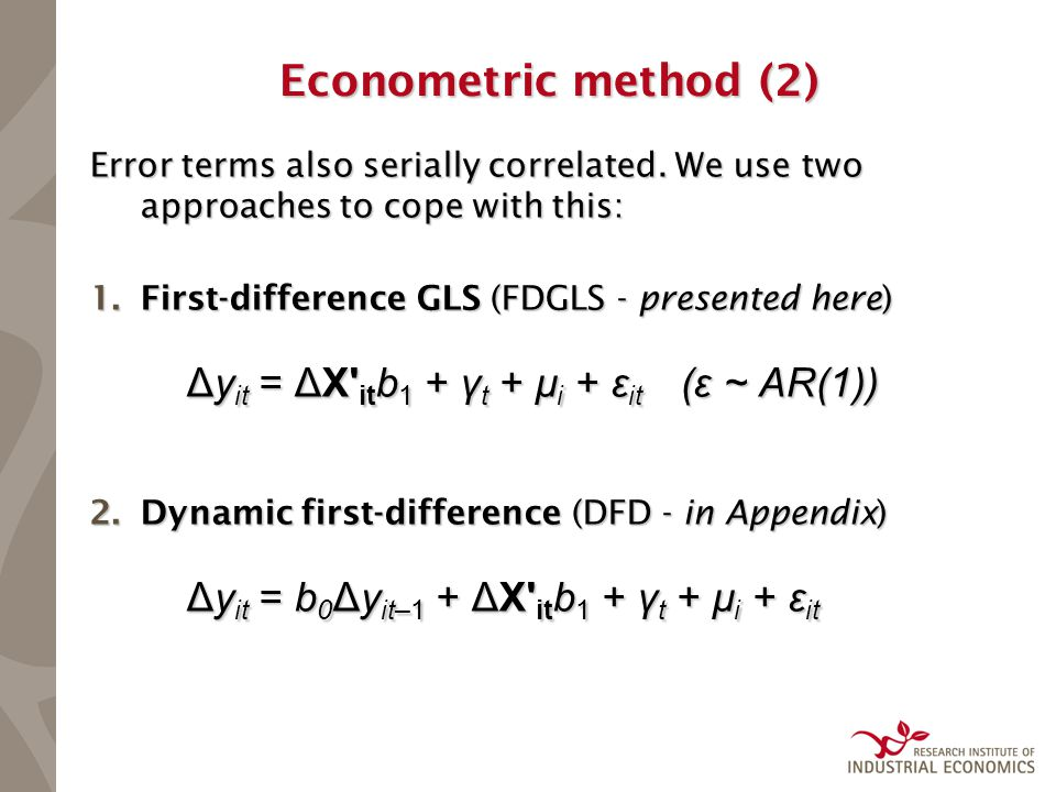 Econometric method (2) Error terms also serially correlated. We use two approaches to cope with this: 1.First-difference GLS (FDGLS - presented here)