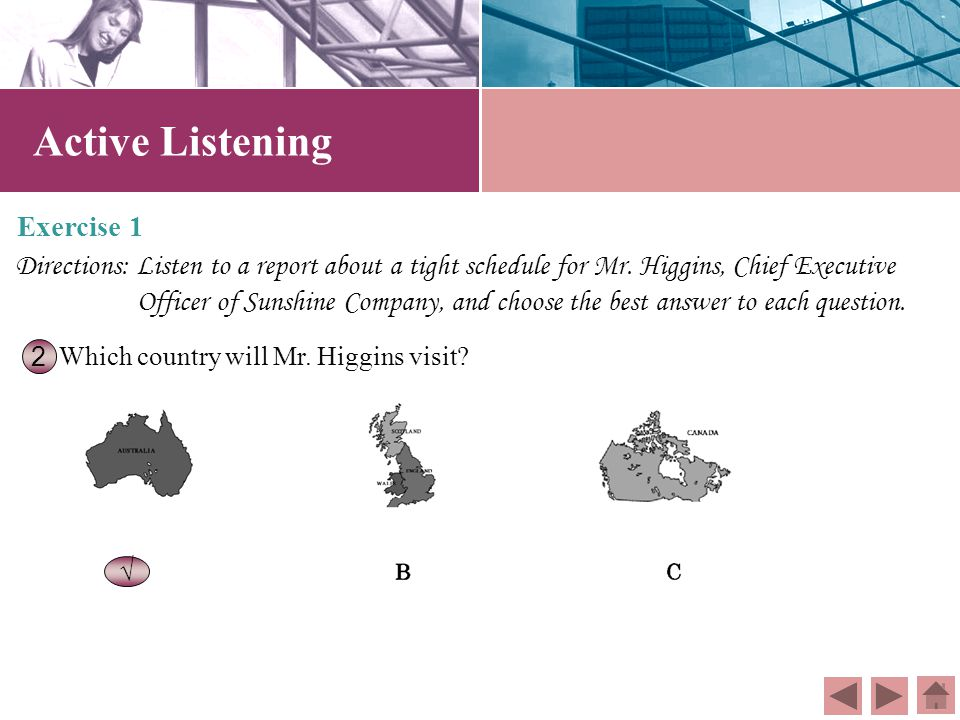 Exercise 1 Directions: Listen to a report about a tight schedule for Mr.