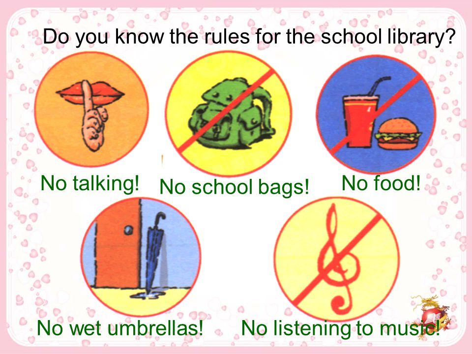 Do you know the rules for the school library. No school bags.