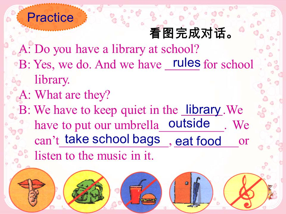 看图完成对话。 A: Do you have a library at school. B: Yes, we do.