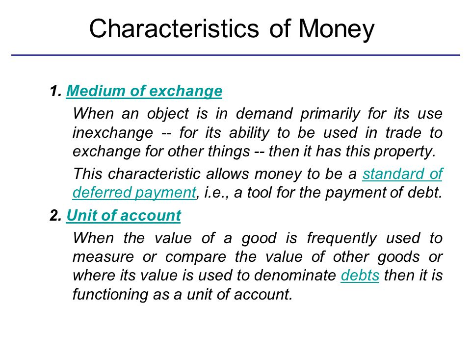 Characteristics of Money 1.
