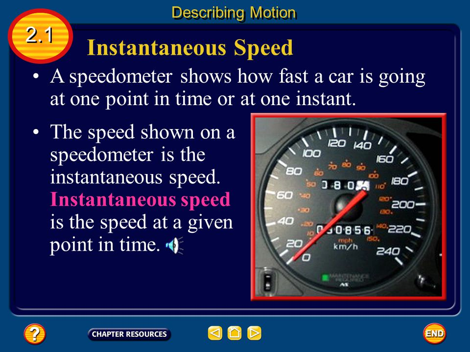 Average speed describes speed of motion when speed is changing. Average Speed 2.1 Describing Motion Average speed is the total distance traveled divid