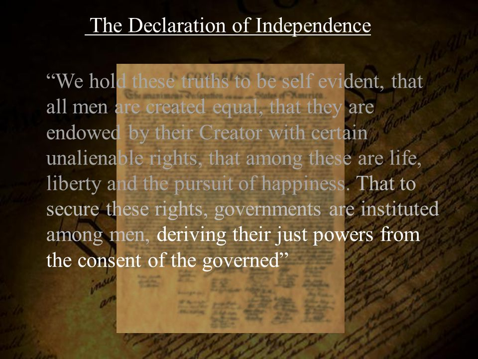 """We hold these truths to be self evident, that all men are created equal, that they are endowed by their Creator with certain unalienable rights, that"