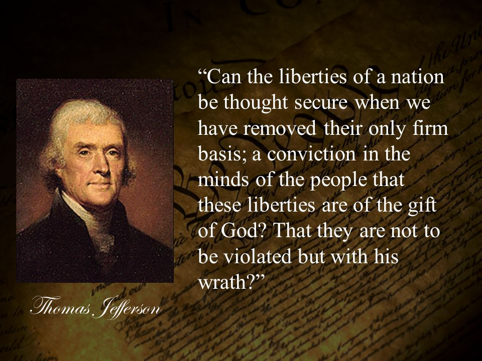 Thomas Jefferson With all these blessings, what more is necessary to make us a happy and prosperous people.