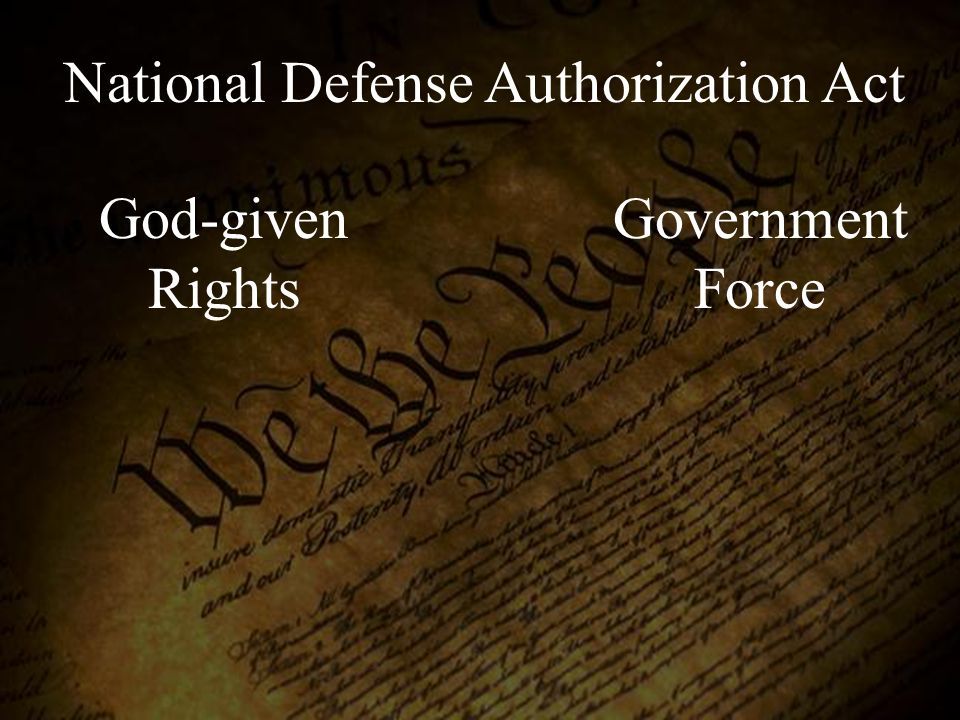 God-given Rights Government Force National Defense Authorization Act