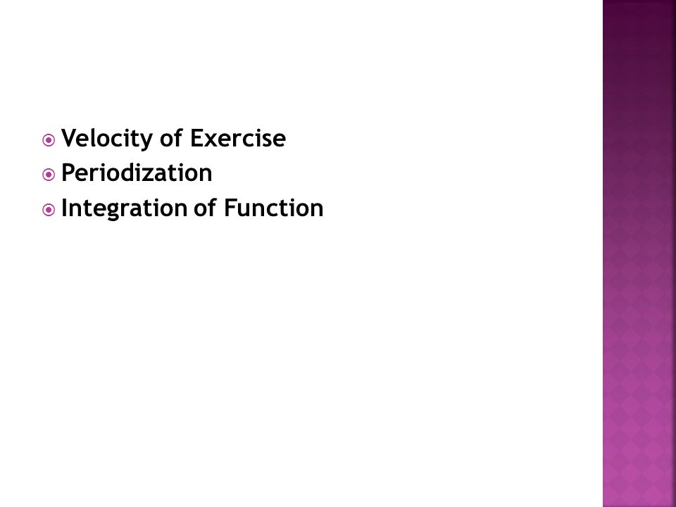  Velocity of Exercise  Periodization  Integration of Function