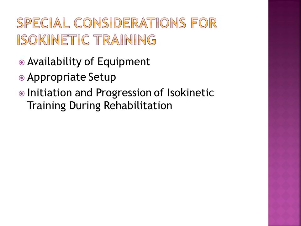  Availability of Equipment  Appropriate Setup  Initiation and Progression of Isokinetic Training During Rehabilitation