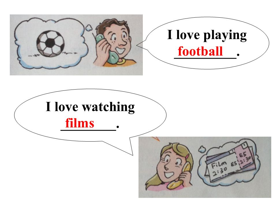 I love watching ________. I love playing _________. football films