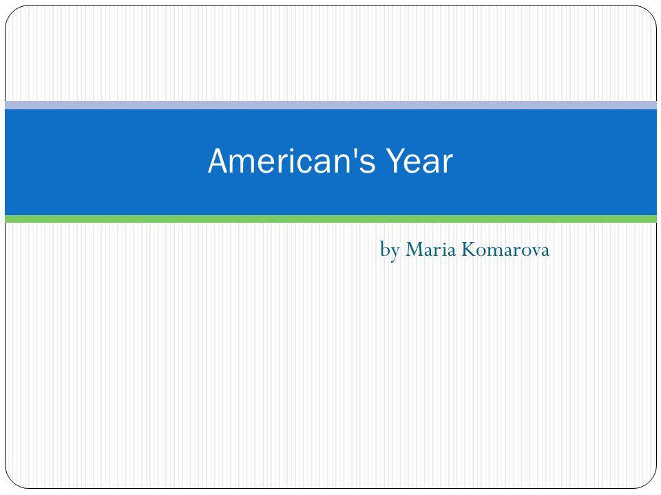 by Maria Komarova American s Year