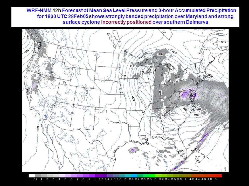 WRF-NMM 42h Forecast of Mean Sea Level Pressure and 3-hour Accumulated Precipitation for 1800 UTC 28Feb05 shows strongly banded precipitation over Maryland and strong surface cyclone incorrectly positioned over southern Delmarva
