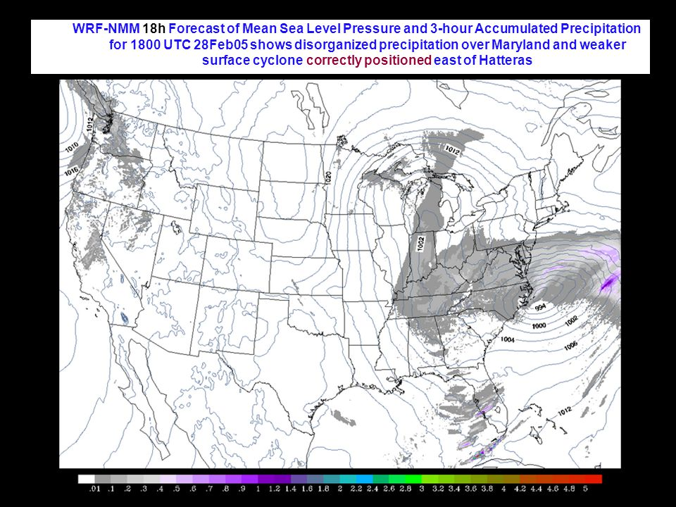 WRF-NMM 18h Forecast of Mean Sea Level Pressure and 3-hour Accumulated Precipitation for 1800 UTC 28Feb05 shows disorganized precipitation over Maryland and weaker surface cyclone correctly positioned east of Hatteras