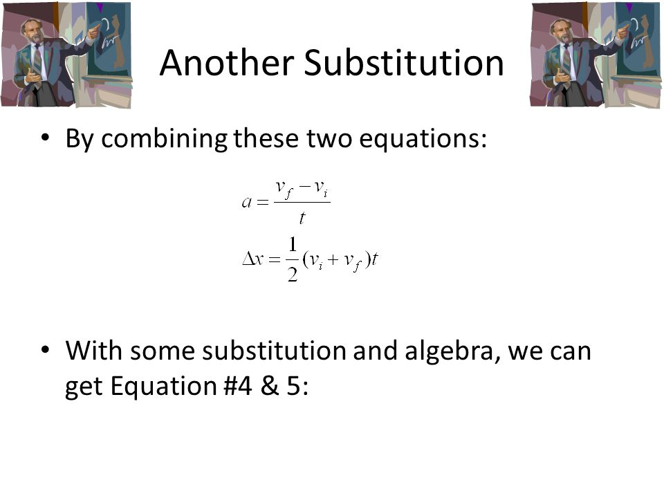 Another Substitution By combining these two equations: With some substitution and algebra, we can get Equation #4 & 5: