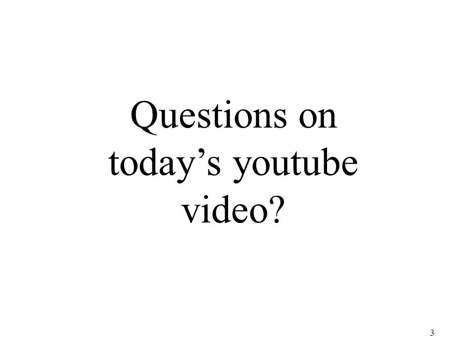 3 Questions on today's youtube video?
