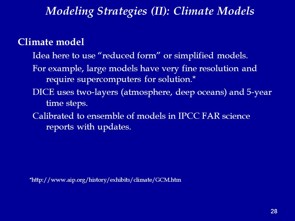 28 Climate model Idea here to use reduced form or simplified models.