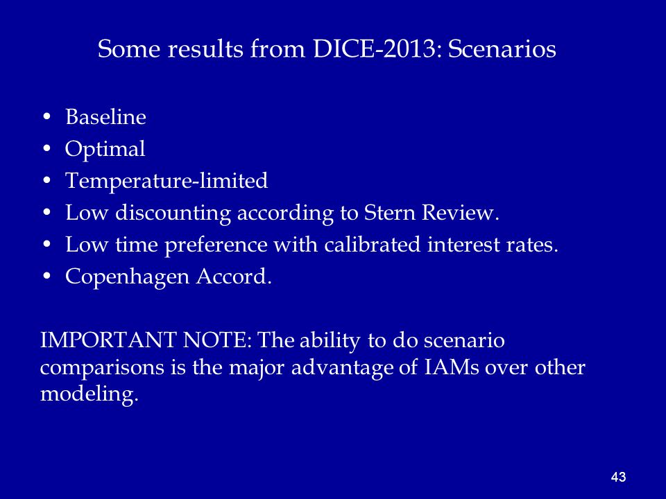 Some results from DICE-2013: Scenarios Baseline Optimal Temperature-limited Low discounting according to Stern Review.