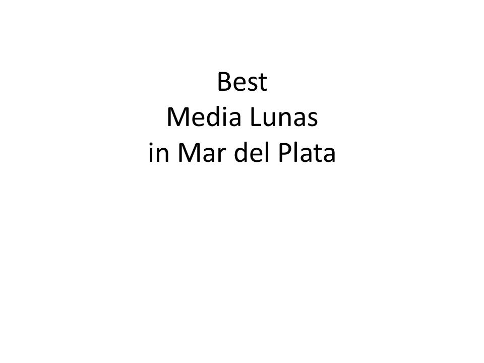Best Media Lunas in Mar del Plata