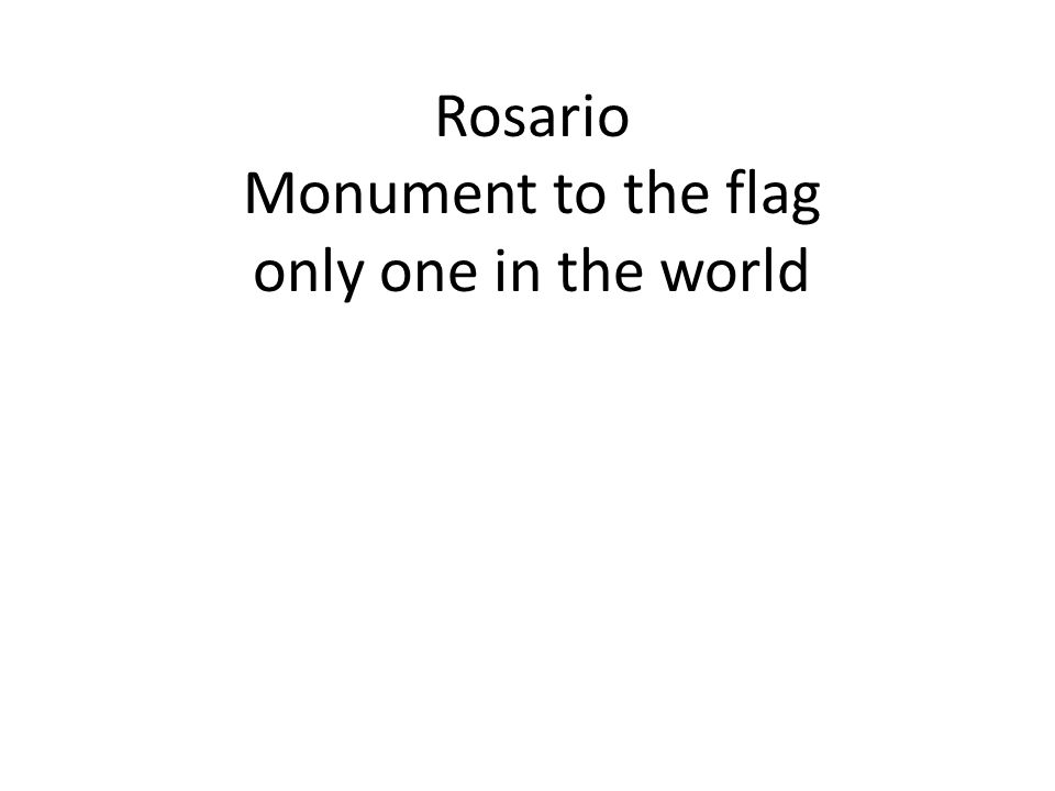 Rosario Monument to the flag only one in the world