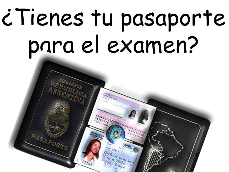 ¿Tienes tu pasaporte para el examen?