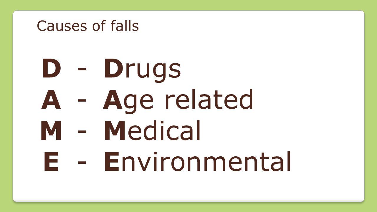 Drugs Psychotropics - Tricyclic anti-depressants - Anti-psychotics - Benzodiazapines Dopaminergic drugs Anti-Hypertensives - ACE inhibitors - β blockers - Diuretics Opiates Drugs Age related Medical Environmental