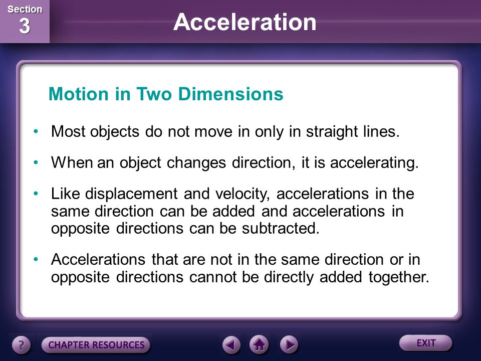 Section 3 Section 3 Acceleration Calculating Negative Acceleration The skateboarder's acceleration is calculated as follows: The acceleration is in th