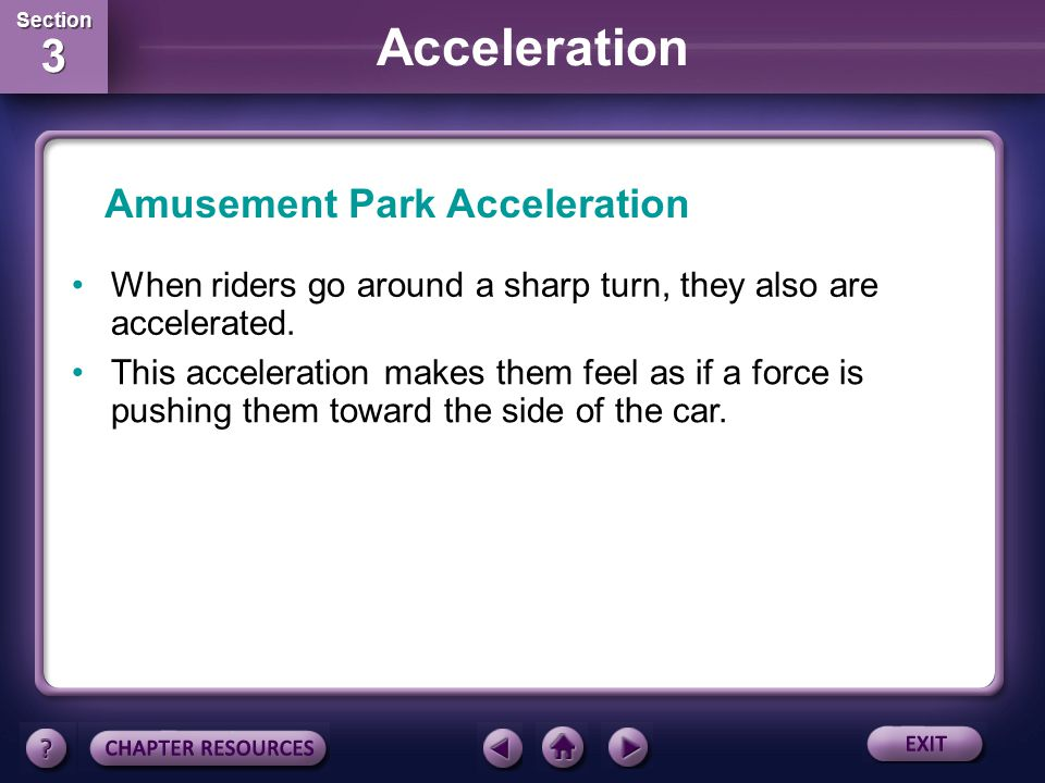 Section 3 Section 3 Acceleration Amusement Park Acceleration Steel roller coasters can offer multiple steep drops and inversion loops, which give the