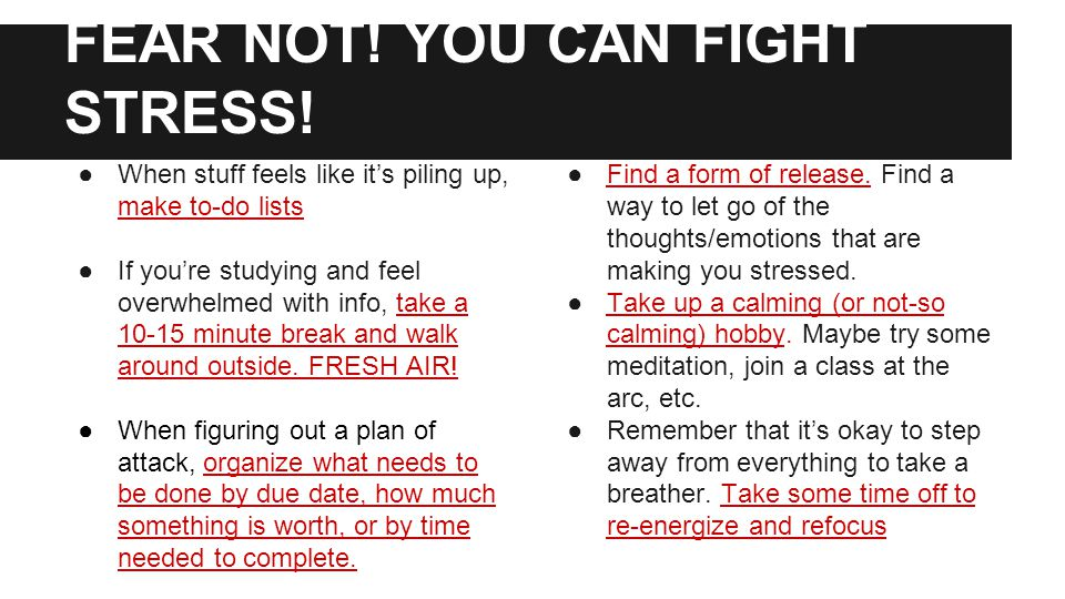 FEAR NOT. YOU CAN FIGHT STRESS.