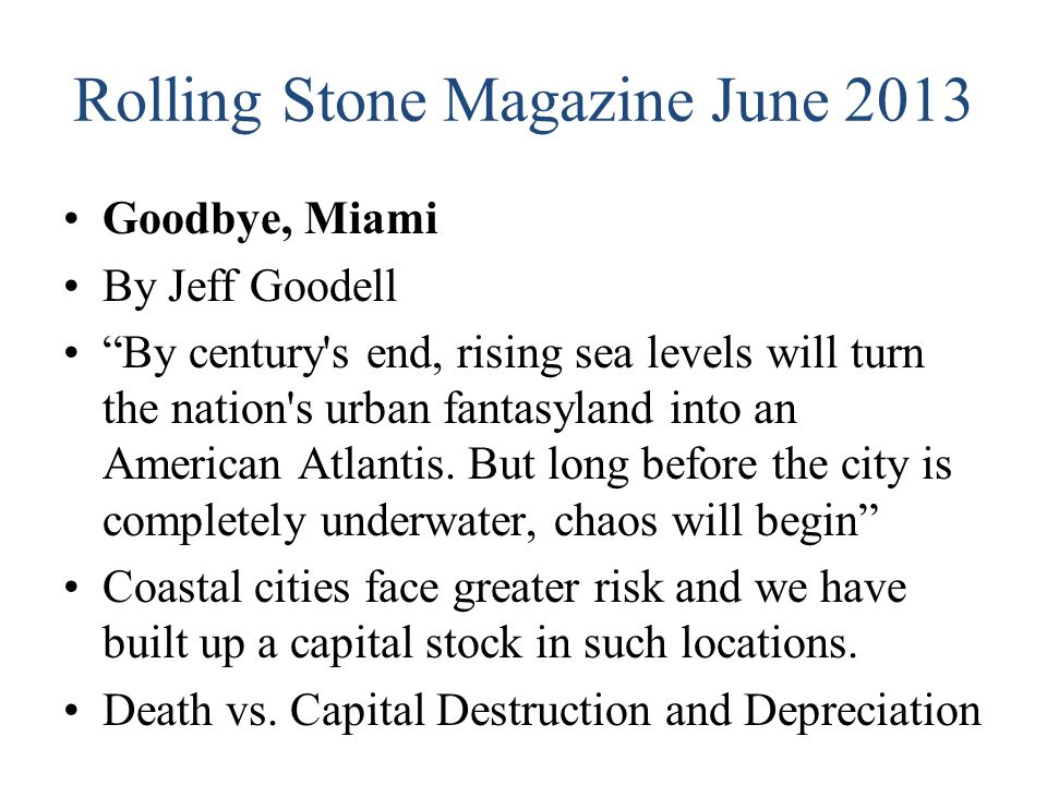 "Rolling Stone Magazine June 2013 Goodbye, Miami By Jeff Goodell ""By century's end, rising sea levels will turn the nation's urban fantasyland into an"