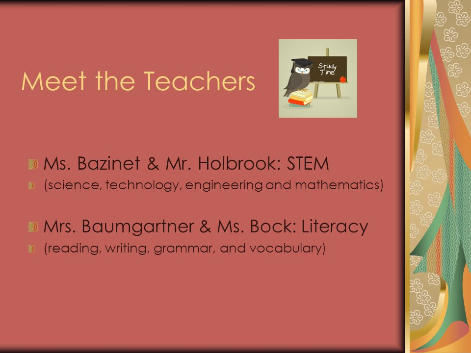 Meet the Teachers Ms. Bazinet & Mr.