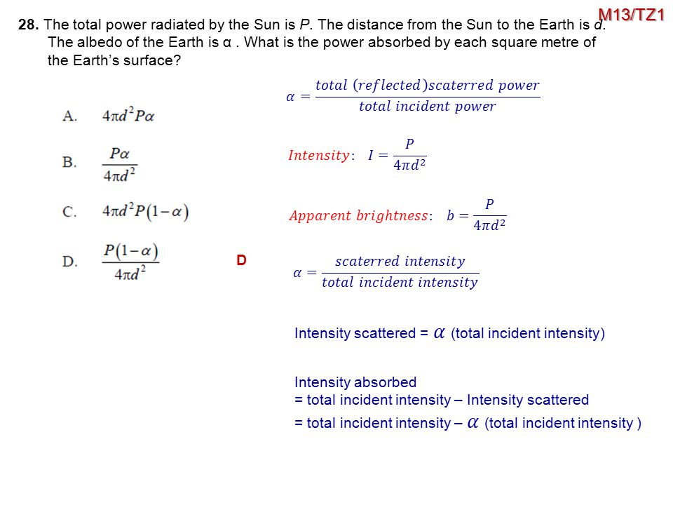 28. The total power radiated by the Sun is P. The distance from the Sun to the Earth is d. The albedo of the Earth is α. What is the power absorbed by