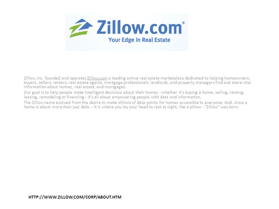 HTTP://WWW.ZILLOW.COM/CORP/ABOUT.HTM Zillow, Inc.