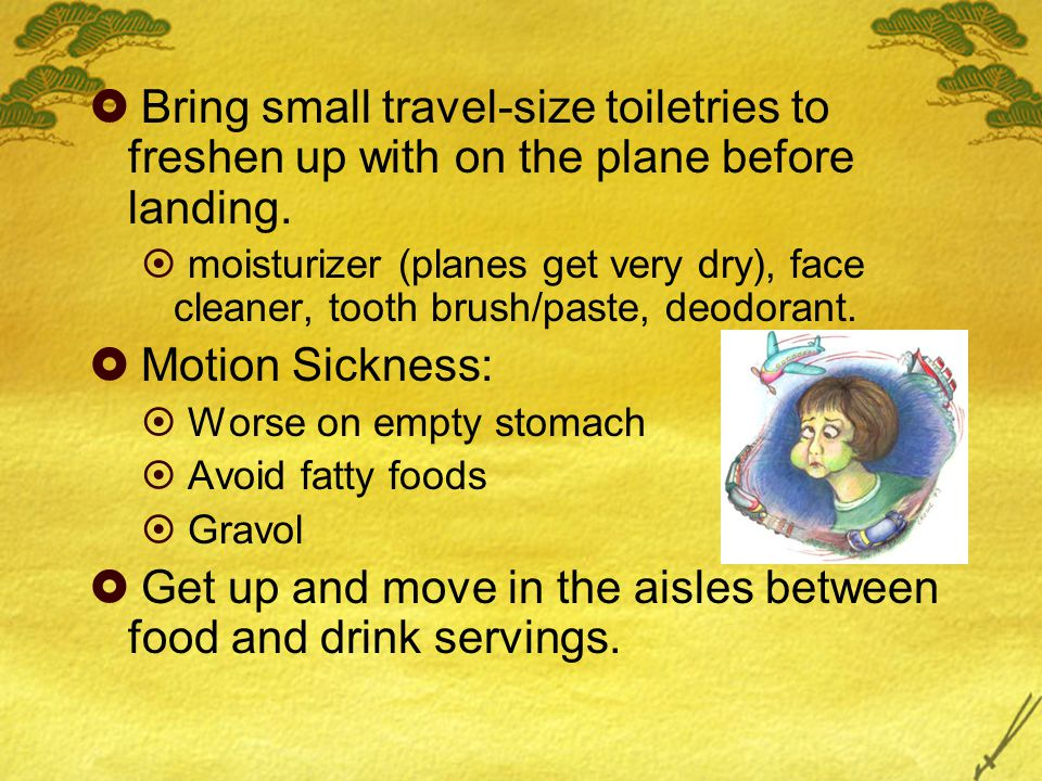  Bring small travel-size toiletries to freshen up with on the plane before landing.