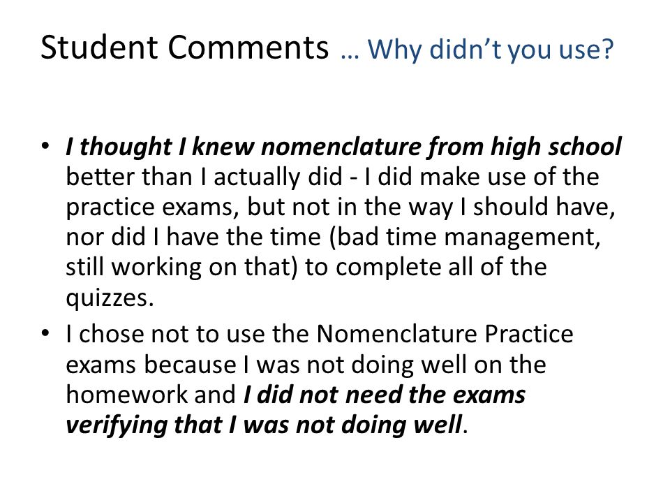 Student Comments … Why didn't you use.