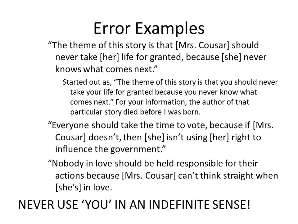 Error Examples The theme of this story is that [Mrs.