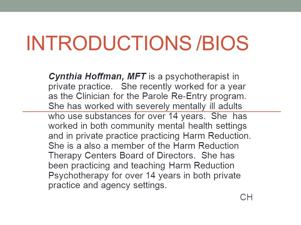 INTRODUCTIONS /BIOS Cynthia Hoffman, MFT is a psychotherapist in private practice.