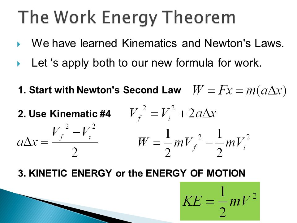  We have learned Kinematics and Newton s Laws.  Let s apply both to our new formula for work.