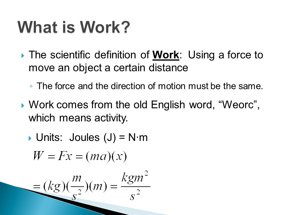  Work is important in science because it is related to energy.