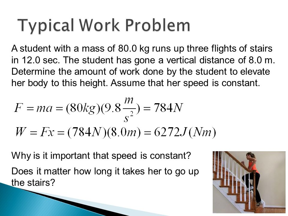  If we impart work to an object it will undergo a change in speed and thus a change in Kinetic Energy.
