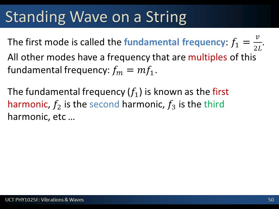 50 UCT PHY1025F: Vibrations & Waves Standing Wave on a String