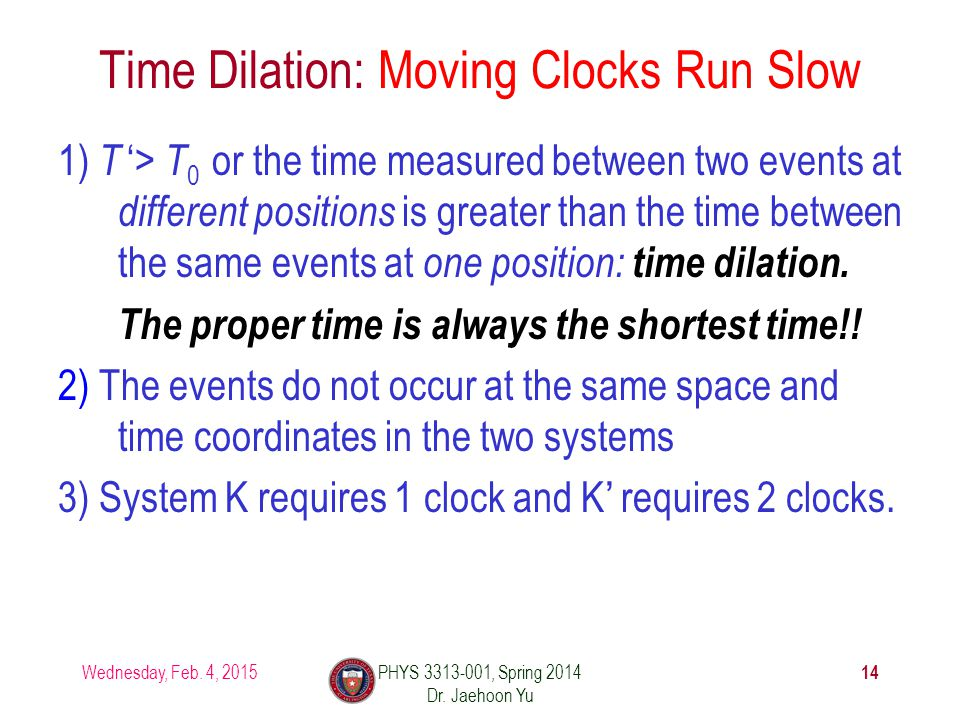 1) T '> T 0 or the time measured between two events at different positions is greater than the time between the same events at one position: time dilation.