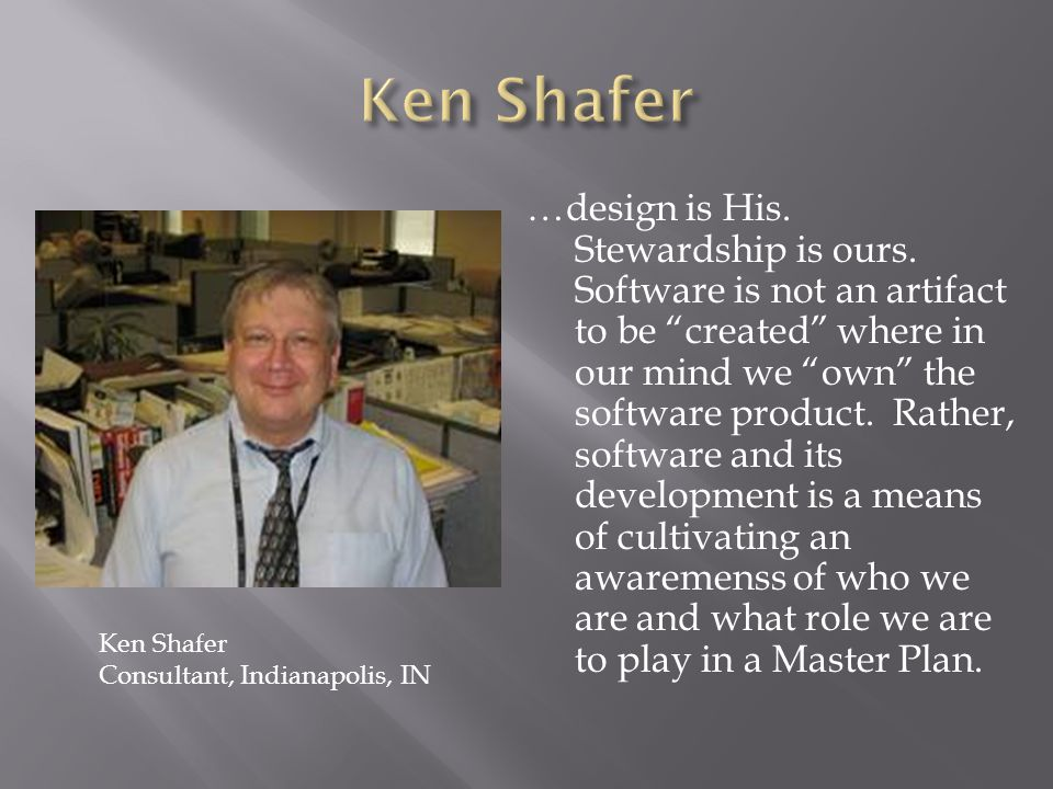 …design is His.Stewardship is ours.