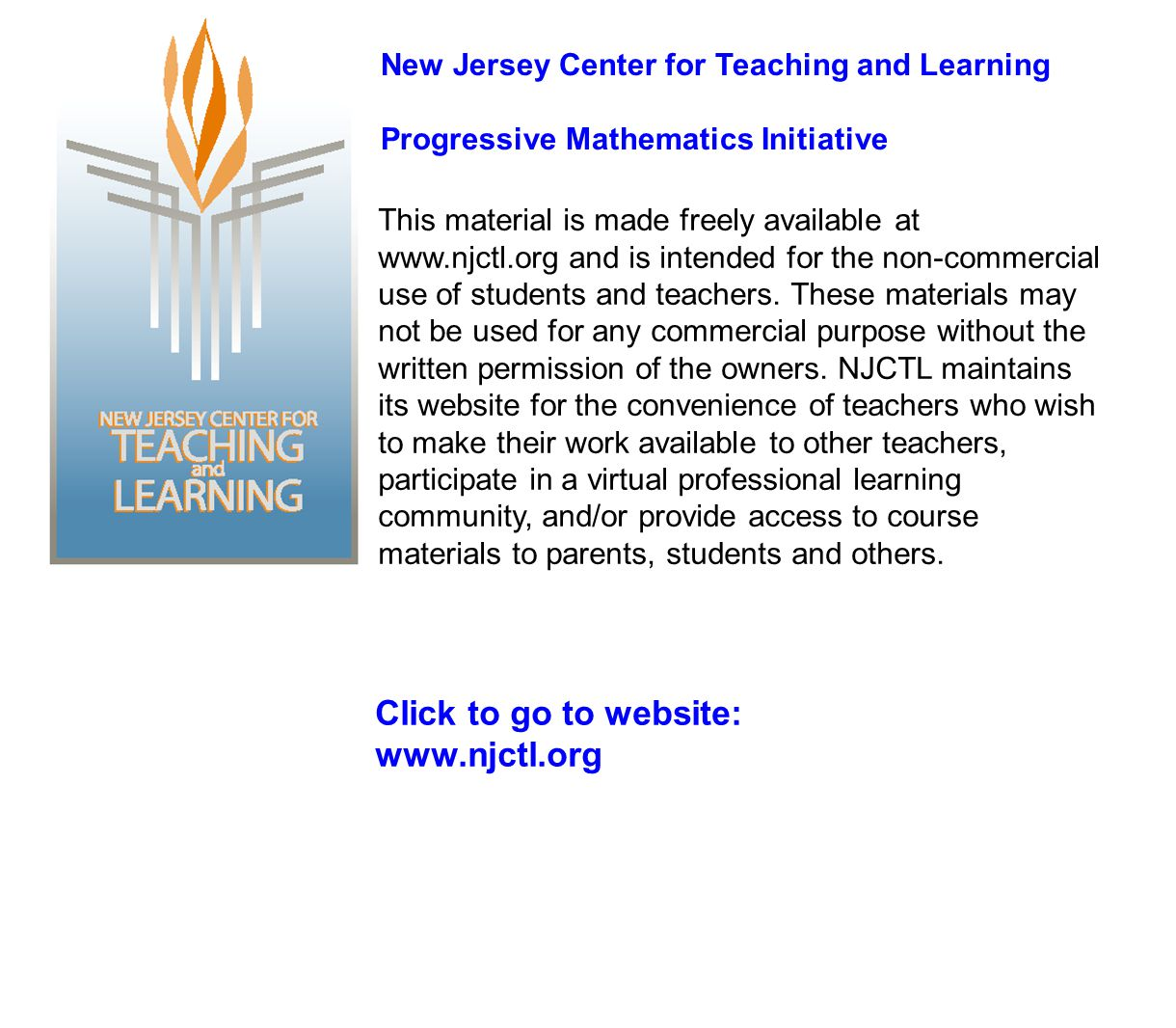 This material is made freely available at www.njctl.org and is intended for the non-commercial use of students and teachers. These materials may not b