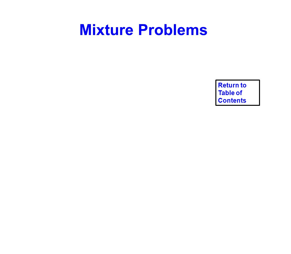 Mixture Problems Return to Table of Contents