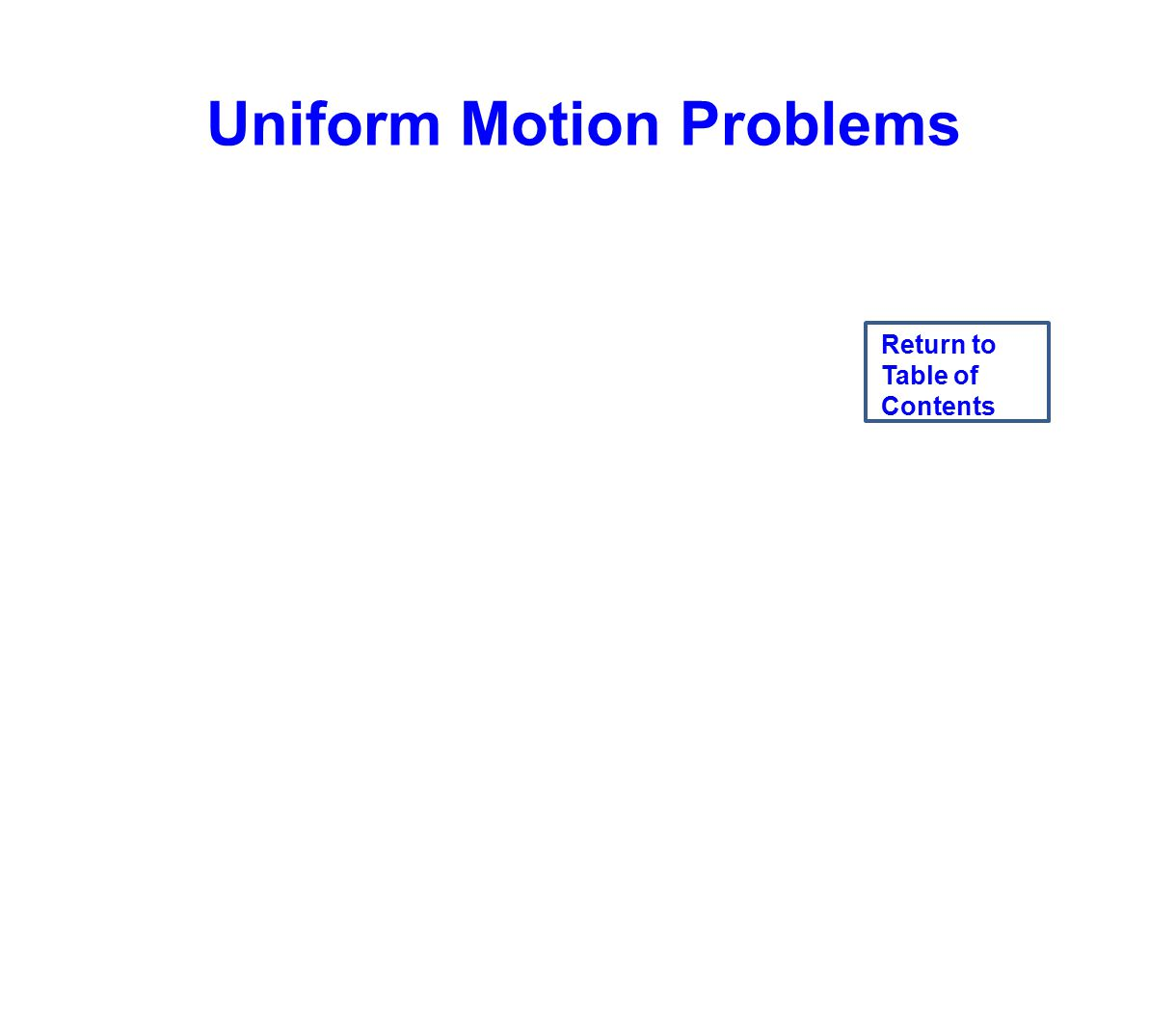 Uniform Motion Problems Return to Table of Contents