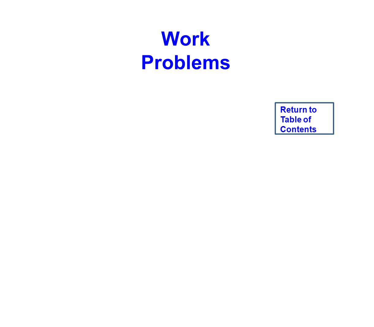 Work Problems Return to Table of Contents