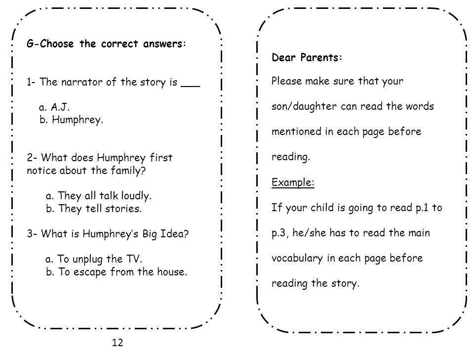 Page 2 den: a small room blaring: making a loud sound Page 5 effort: hard work Page6 classmate: your friend in your classroom Page7 sweeping: cleaning the floor with a broom Page8 promptly: right away E-Answer the following questions: 1- What does the Thomases' family like to do.