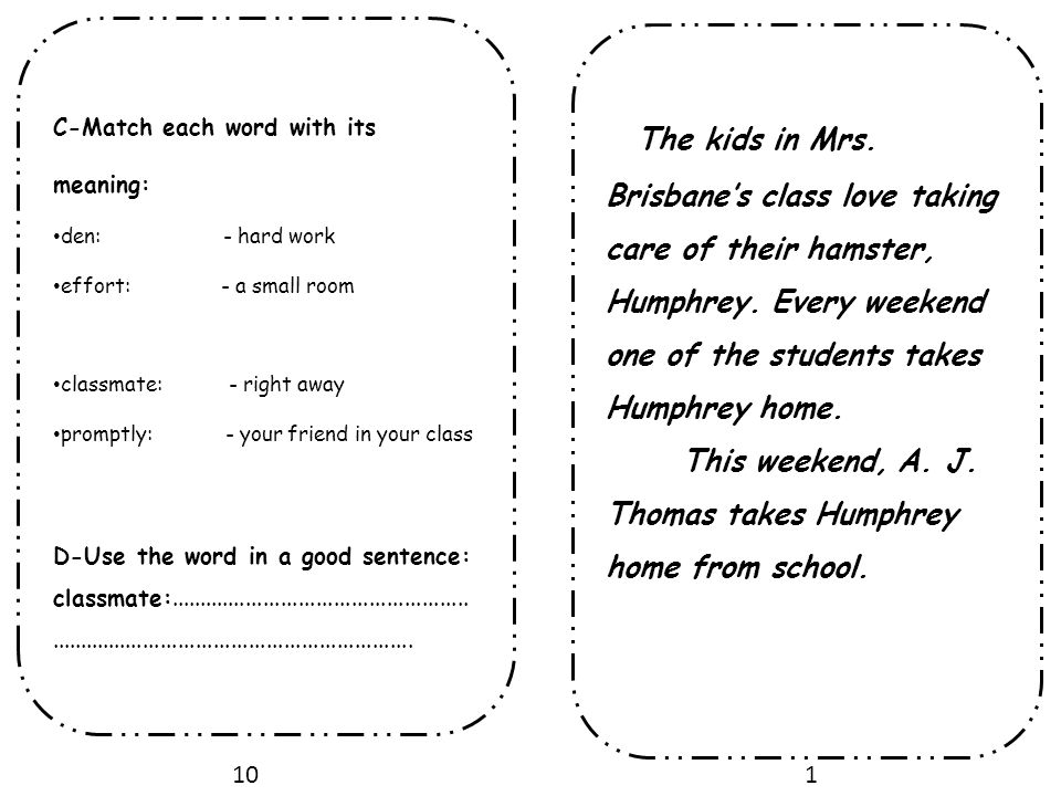 The kids in Mrs. Brisbane's class love taking care of their hamster, Humphrey. Every weekend one of the students takes Humphrey home. This weekend, A.