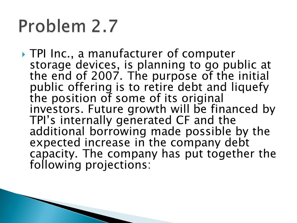  TPI Inc., a manufacturer of computer storage devices, is planning to go public at the end of 2007.