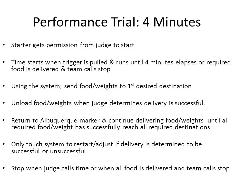 Performance Trial: 4 Minutes Starter gets permission from judge to start Time starts when trigger is pulled & runs until 4 minutes elapses or required